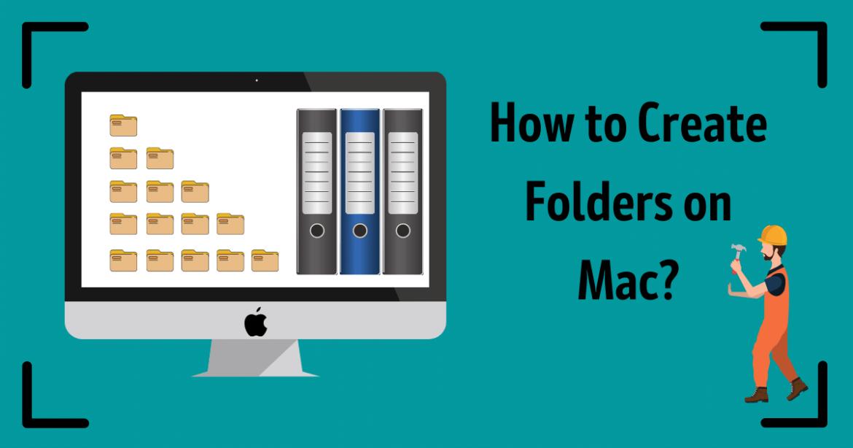 How to Create Folders on Mac?