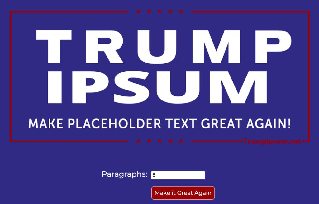 trump ipsum_Free Lorem Ipsum Generators