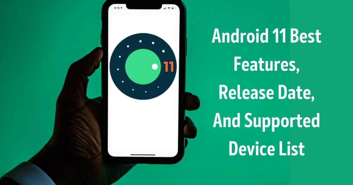 Android 11 Best Features, Release Date, And Supported Device List